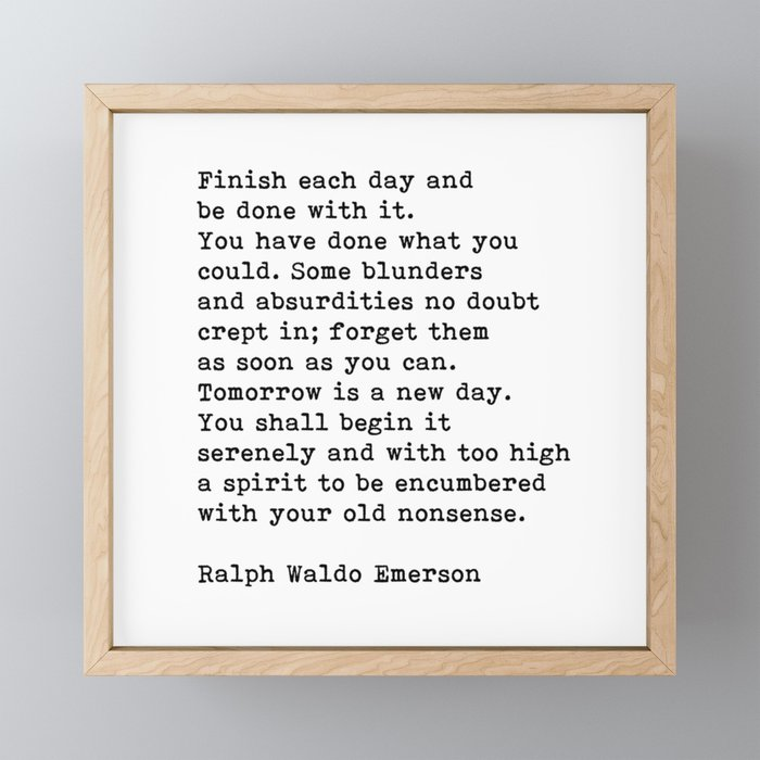 ralph-waldo-emerson-finish-each-day-inspirational-quote-framed-mini-art-prints